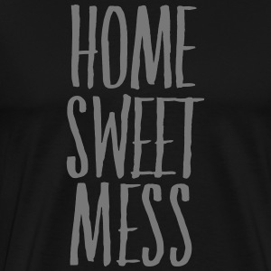 Home Sweet Mess T-shirts - Mannen Premium T-shirt
