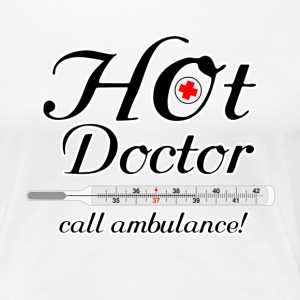 Hot Doctor T-Shirts - Frauen Premium T-Shirt