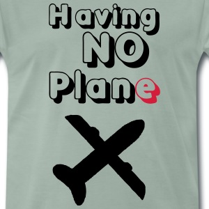 Having no Plane T-Shirts - Männer Premium T-Shirt