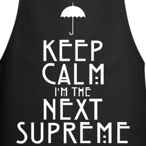Keep Calm I'm The Next Supreme  Aprons - Cooking Apron