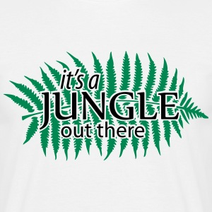 it's a JUNGLE out there Quote T-Shirts - Men's T-Shirt