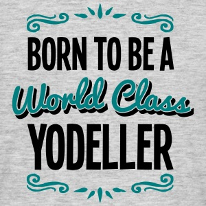 yodeller born to be world class 2col - Men's T-Shirt