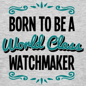 watchmaker born to be world class 2col - Men's T-Shirt