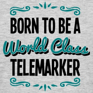 telemarker born to be world class 2col - Men's T-Shirt
