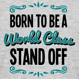 stand off born to be world class 2col - Men's T-Shirt