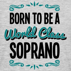 soprano born to be world class 2col - Men's T-Shirt