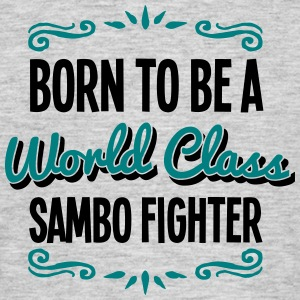 sambo fighter born to be world class 2co - Men's T-Shirt