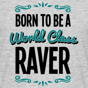 raver born to be world class 2col - Men's T-Shirt