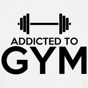 Addicted to Gym T-Shirts - Men's T-Shirt
