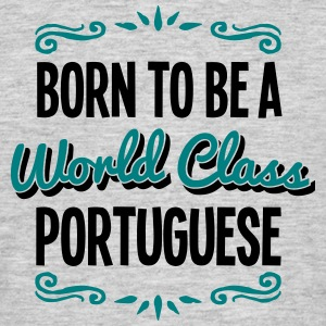 portuguese born to be world class 2col - Men's T-Shirt