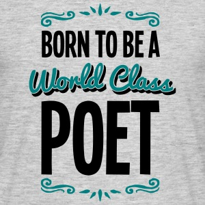 poet born to be world class 2col - Men's T-Shirt