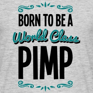 pimp born to be world class 2col - Men's T-Shirt