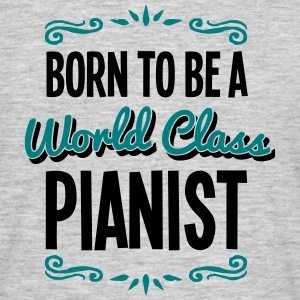 pianist born to be world class 2col - Men's T-Shirt