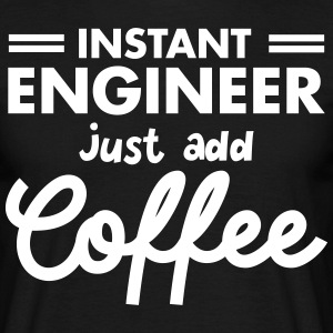 Geek Instant Engineer Just Add Coffee T-shirts - Mannen T-shirt