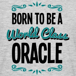 oracle born to be world class 2col - Men's T-Shirt