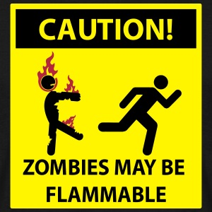 ZOMBIES MAY BE FLAMMABLE Caution! Sign T-Shirts - Men's T-Shirt