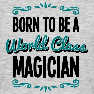 magician born to be world class 2col - Men's T-Shirt