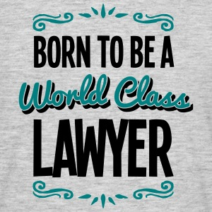 lawyer born to be world class 2col - Men's T-Shirt