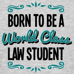 law student born to be world class 2col - Men's T-Shirt