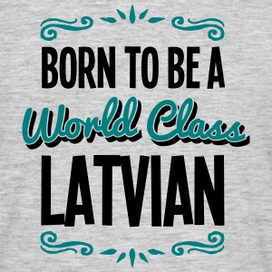 latvian born to be world class 2col - Men's T-Shirt
