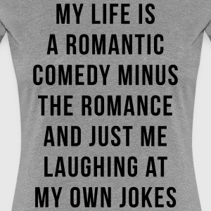 Romantic Comedy Funny Quote T-Shirts - Frauen Premium T-Shirt