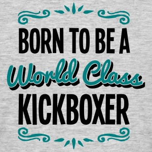 kickboxer born to be world class 2col - Men's T-Shirt