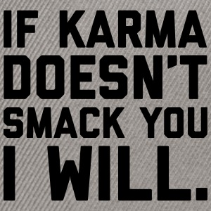 Karma Smack You Funny Quote  Caps & Mützen - Snapback Cap