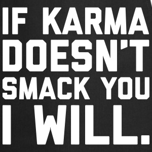 Karma Smack You Funny Quote  Tabliers - Tablier de cuisine