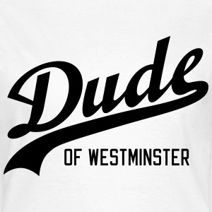 Dude of Westminster T-shirts - Dame-T-shirt