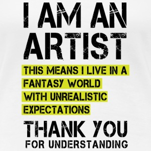 I am a Artist ... T-Shirts - Frauen Premium T-Shirt