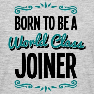joiner born to be world class 2col - Men's T-Shirt