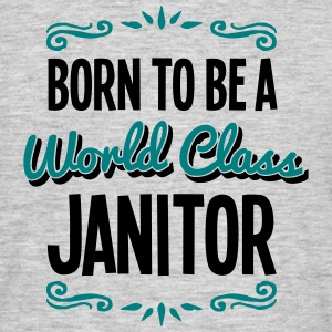 janitor born to be world class 2col - Men's T-Shirt