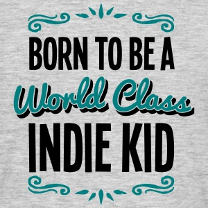 indie kid born to be world class 2col - Men's T-Shirt