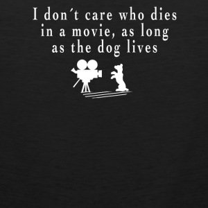 I don´ care who dies in a movie, as long as the dog lives. Sportbekleidung - Männer Premium Tank Top
