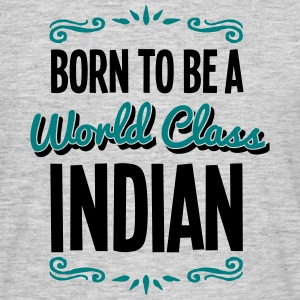 indian born to be world class 2col - Men's T-Shirt
