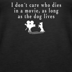 I don´ care who dies in a movie, as long as the dog lives. Tops - Frauen Premium Tank Top