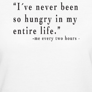 I´ve never been so hungry T-Shirts - Frauen Bio-T-Shirt
