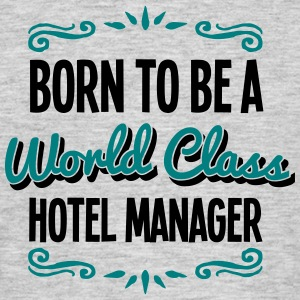 hotel manager born to be world class 2co - Men's T-Shirt