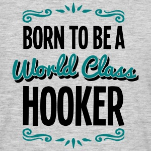 hooker born to be world class 2col - Men's T-Shirt