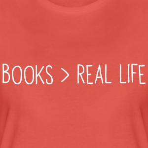 Books are greater than real life T-Shirts - Women's Premium T-Shirt