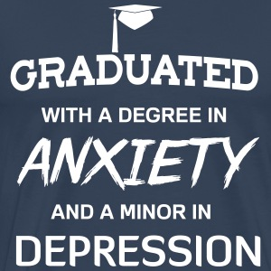 Graduated with degree in anxiety and depression T-Shirts - Men's Premium T-Shirt