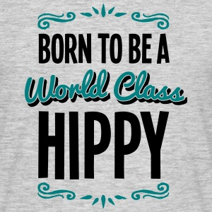 hippy born to be world class 2col - Men's T-Shirt