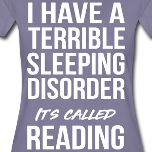 I have a terrible sleeping disorder - reading T-Shirts - Women's Premium T-Shirt