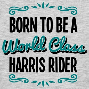 harris rider born to be world class 2col - Men's T-Shirt