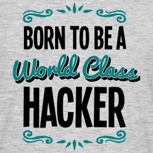 hacker born to be world class 2col - Men's T-Shirt