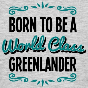greenlander born to be world class 2col - Men's T-Shirt