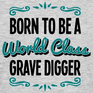 grave digger born to be world class 2col - Men's T-Shirt