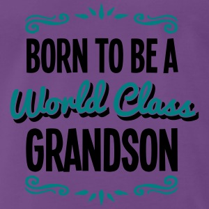 grandson born to be world class 2col - Men's Premium T-Shirt