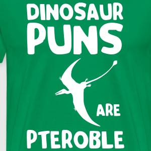 Dinosaur puns are pteroble T-Shirts - Men's Premium T-Shirt