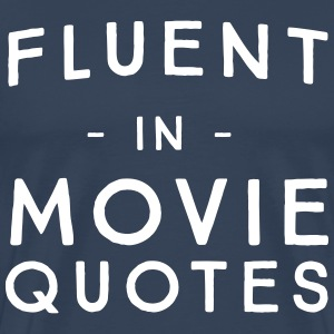 Fluent in movie quotes T-Shirts - Men's Premium T-Shirt